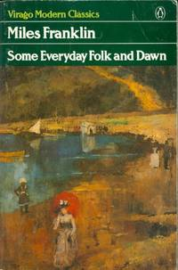 Some Everyday Folk and Dawn (Virago modern classics)