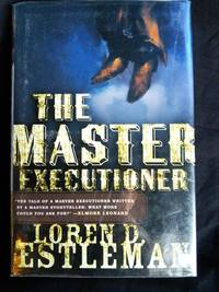 The Master Executioner by Loren D. Estleman - Signed First Edition - 2001 - from Mutiny Information Cafe (SKU: 126169)