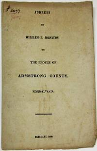 ADDRESS OF WILLIAM F. JOHNSTON TO THE PEOPLE OF ARMSTRONG COUNTY, PENNSYLVANIA