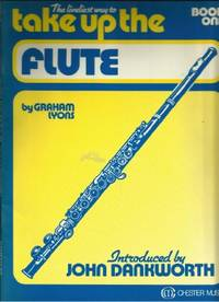 The Liveliest Way to Take Up the Flute: Book One Introduced by John  Dankworth
