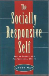 image of THE SOCIALLY RESPONSIVE SELF  Social Theory and Professional Ethics