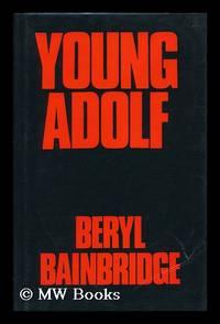Young Adolf / Beryl Bainbridge