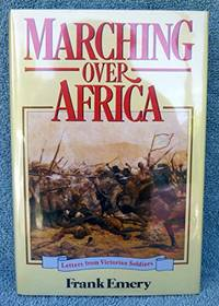 Marching Over Africa: Letters from Victorian Soldiers