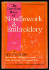 The Complete Book Of Needlework and Embroidery