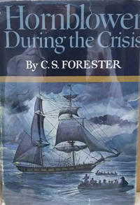 Hornblower During the Crisis:  And Two Stories, Hornblower\'s Temptation  and the Last Encounter