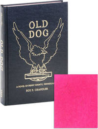 Old Dog: A Novel of Perry County, Pennsylvania [Signed] by  Roy F CHANDLER - Signed First Edition - 1993 - from Lorne Bair Rare Books and Biblio.com