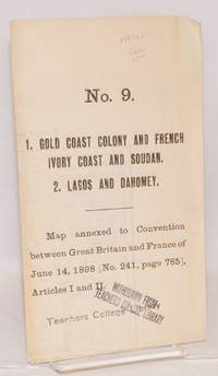 1. Gold Coast colony and French Ivory coast and Soudan. 2. Lagos and Dahomey No. 9, Map annexed to Convention between Great Britain and France of June 14, 1898 [No. 241, page 785], Articles I and II (map number 1 only)