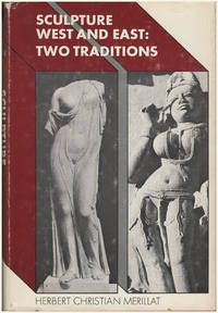 Sculpture, West and East: Two Traditions by  Hans Christian Merillat - Hardcover - 1973 - from Diatrope Books and Biblio.com