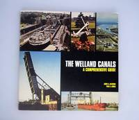 The Welland Canals : a comprehensive guide