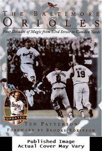 image of The Baltimore Orioles: Four Decades of Magic from 33rd Street to Camden Yards