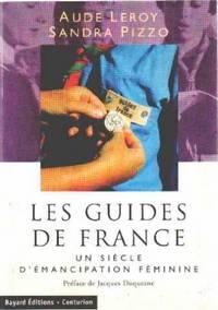 Les Guides de France: Un siècle d'émancipation féminine