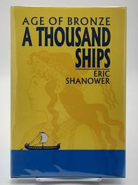 Age of Bronze, Volume 1: A Thousand Ships. by  Eric Shanower - Signed First Edition - 2001 - from Zephyr Books (SKU: 291588)