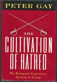 image of The Cultivation of Hatred: The Bourgeois Experience Victoria to Freud : Volume III