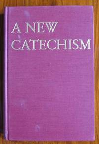A New Catechism: Catholic Faith for Adults