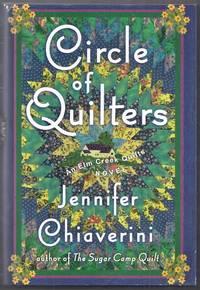 Circle of Quilts. An Elm Creek Quilts Novel
