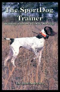 THE SPORT DOG TRAINER - Training with the PetSafe Strategy
