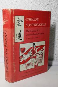 Chinese Footbinding The History of a Curious Erotic Custom