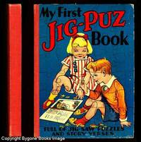 MY FIRST JIG-PUZ BOOK. Full of Jig-Saw Puzzles and Story Verses