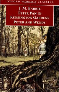 Peter Pan in Kensington Gardens / Peter and Wendy (Oxford World's Classics)