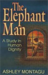 The Elephant Man : A Study in Human Dignity by Ashley Montagu - Paperback - 2001-07-06 - from Books Express and Biblio.com