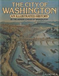 The City of Washington: An illustrated history