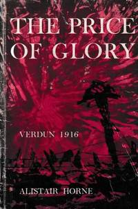 The Price of Glory - Verdun 1916
