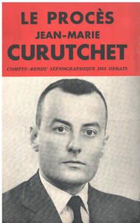 Le procés jean-marie Curutchet. compte rendu sténographique des débats