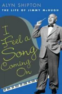 image of I Feel a Song Coming On: The Life of Jimmy McHugh (Music in American Life)