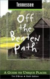 image of Tennessee Off the Beaten Path, 6th: A Guide to Unique Places (Off the Beaten Path Series)