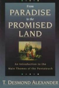 image of From Paradise to the Promised Land: An Introduction to the Main Themes of the Pentateuch