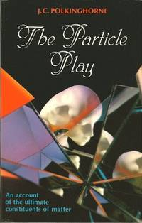 The Particle Play by J.C. Polkinghorne - Paperback - from World of Books Ltd (SKU: GOR004425500)