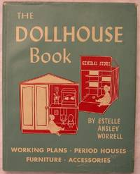 The Dollhouse Book by  Estelle Ansley Worrell - First edition - 1964 - from The Glass Key and Biblio.com