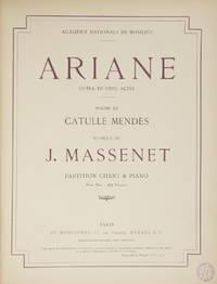 Ariane Opéra en Cinq Actes Poème de Catulle Mendès... Partition Chant & Piano Prix Net: 20 Francs... Académie Nationale de Musique. [Piano-vocal score]