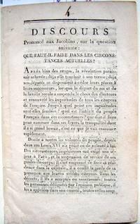 image of Discours Prononcé aux Jacobins, sur la question suivante: Que Faut-Il Faire Dans Les Circonstances Actuelles?...