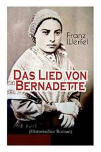 Das Lied von Bernadette Historischer Roman German Edition