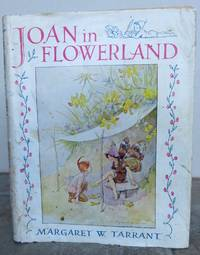 JOAN IN FLOWERLAND. by  Margaret (illustrator).  Text by Tarrant and Lewis Dutton.: TARRANT - Hardcover - from Roger Middleton (SKU: 32972)