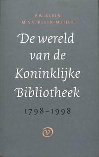 De wereld van de Koninklijke Bibliotheek 1798 - 1998. Van statelijke  institutie tot culturele...