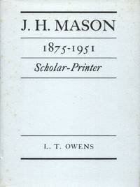J. H. Mason 1875-1951, Scholar-Printer