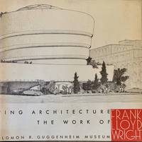 Sixty Years of Living Architecture The Work of Frank Lloyd Wright