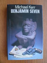 Benjamin Seven by  Michael Kerr - First edition first printing - 1975 - from Scene of the Crime Books, IOBA (SKU: biblio13492)