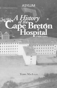 image of Asylum: a History of the Cape Breton Hospital