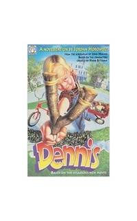 Dennis: A Novelization By Jordan Horowitz from the Screenplay By John Hughes Based On the Characters Created By Hank Ketcham Fantail S.