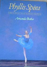 Phyllis Spira: Foreword by Dame Margot Fonteyn