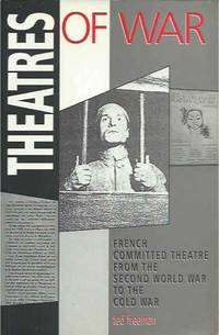 Theatres of War__French Committed Theatre from the Second World War to the Cold War