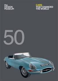 image of Fifty Cars That Changed the World