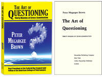 The Art of Questioning. Thirty Maxims of Cross Examination. PAPERBACK