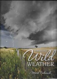 Australia's Wild Weather by Mark Tredinnick - First Edition - 2011 - from leura books (SKU: 255618)