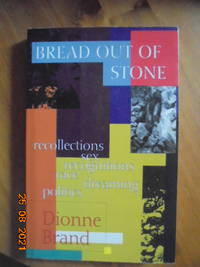 Bread Out of Stone: Recollections  Sex  Recognitions  Race  Dreaming  Politics