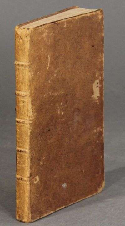 Wilmington: re-printed by James Adams, 1783. First American edition, 8vo, pp. , 88; vii, , 111, ; 24...