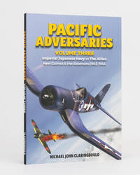 Pacific Adversaries. Volume Three: Imperial Japanese Navy vs The Allies, New Guinea & the...